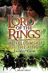 The Lord of the Rings: The Fellowship of the Ring Insider's Guide by Brian Sibley