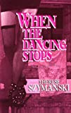 img - for When the Dancing Stops: The First Brett Higgins Mystery (Brett Higgins Mysteries) book / textbook / text book