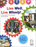 Live Well, Live Wisely!: Technology for Sustainable Development: Design and Technology, Key Stage 3