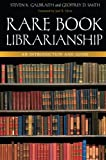 img - for Rare Book Librarianship: An Introduction and Guide book / textbook / text book