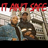 It Ain't Safe (feat. Young Lord) [Explicit]