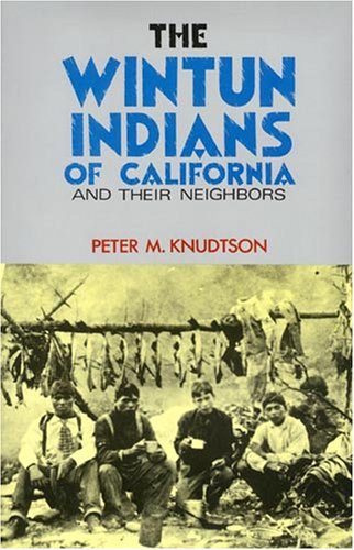 The Wintun Indians of California: And Their Neighbors (American Indian Map-Book Series)