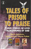 Tales of Prison to Praise: Three Stories of Lives Transformed by God (0340785497) by Carothers, Merlin R.