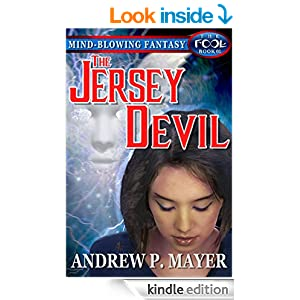 The Jersey Devil: A Mind-Blowing Paranormal Fantasy Adventure (The FooL Book 1)