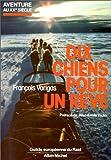 echange, troc François Varigas, Jean-François Chaigneau - Dix chiens pour un rêve