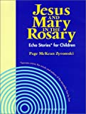 Jesus and Mary in the Rosary: Echo Stories* for Children (Solid Resources for Religion Teachers)