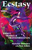Ecstasy: Dance, Trance, and Transformation (0932551203) by Saunders, Nicholas