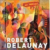 Robert Delaunay, 1906-1914par Pascal Rousseau
