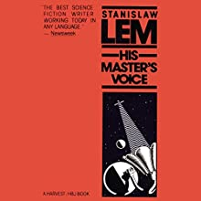 His Master's Voice (       UNABRIDGED) by Stanislaw Lem Narrated by Nick Sullivan