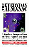 The Everyday Almanac: A Copious Compendium of Facts, Figures and Fun