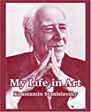 My Life in Art (1410216926) by Konstantin Stanislavsky