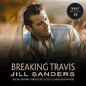 Breaking Travis: The West Series, Book 5 | Jill Sanders