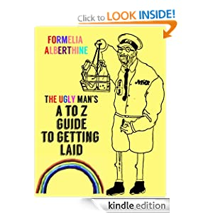 THE UGLY MAN'S A TO Z GUIDE TO GETTING LAID (humorous books)