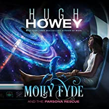 Molly Fyde and the Parsona Rescue: The Bern Saga, Book 1 (       UNABRIDGED) by Hugh Howey Narrated by Jennette Selig