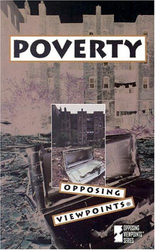 Opposing Viewpoints Series - Poverty (paperback edition)