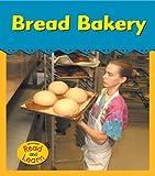 Bread Bakery (Field Trip!)