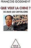 Que veut la Chine ?: De Mao au capitalisme