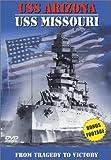 USS Arizona to USS Missouri: From Tragedy to Victor