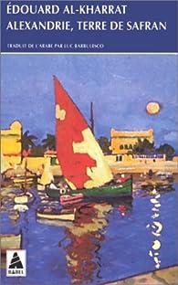 Alexandrie Terre De Safran Edouard Al Kharrat Babelio