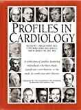 img - for Profiles in Cardiology: A collection of profiles featuring individuals who have made significant contributions to the study of cardiovascular disease book / textbook / text book