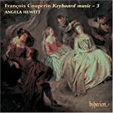 Fran醇Mois Couperin: Keyboard Music, Vol. 3