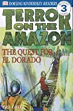 Terror on the Amazon - The Quest for El Dorado (DK Readers Level 3)