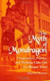 img - for The Myth of Mondragon: Cooperatives, Politics, and Working-Class Life in a Basque Town (Anthropology of Work) (Suny Series, Anthropology of Work) book / textbook / text book