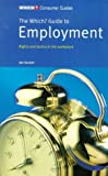 "The ""Which?"" Guide to Employment (""Which?"" Consumer Guides) (0852027354) by Hunter, Ian"