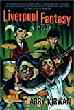 Liverpool Fantasy: A Novel (1560254971) by Larry Kirwan
