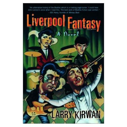 Liverpool Fantasy: A Novel, Kirwan, Larry