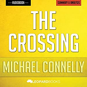 The Crossing (A Bosch Novel), by Michael Connelly | Unofficial & Independent Summary & Analysis Audiobook