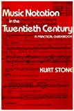 Music notation in the twentieth century :  a practical guidebook /