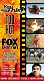 You Gotta See This: Too Hot Fox Sports Net [VHS] [Import]