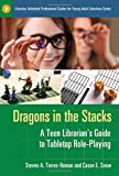 img - for Dragons in the Stacks: A Teen Librarian's Guide to Tabletop Role-Playing (Libraries Unlimited Professional Guides for Young Adult Libr) book / textbook / text book