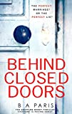 Behind Closed Doors: The gripping debut thriller everyone is raving about only --- on Amazon