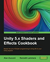 Unity 5.x Shaders and Effects Cookbook, 2nd Edition Front Cover