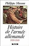 Histoire de l'armée allemande 1939-1945 par Masson
