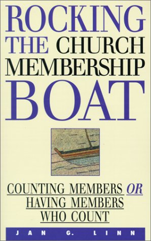 Image for Rocking the Church Membership Boat : Counting Members or Having Members Who Count