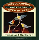 img - for Woodcarving with Rick Butz: Warblers (Woodcarving Step by Step with Rick Butz) book / textbook / text book