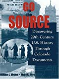img - for Go to the Source: Discovering 20th Century US History Through Colorado Documents book / textbook / text book