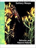img - for Solitary Wasps: Behavior and Natural History (Cornell Series in Arthropod Biology) book / textbook / text book