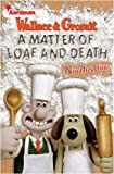 """Wallace and Gromit: """"A Matter of Loaf and Death"""" Novelisation (Wallace & Gromit)"""