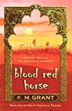 Blood Red Horse (de Granville Trilogy) by K. M. Grant