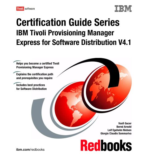 Certification Guide Series: IBM Tivoli Provisioning Manager Express for Software Distribution V4.1
