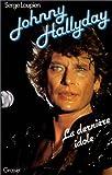 echange, troc Serge Loupien - Johnny Hallyday, la dernière idole