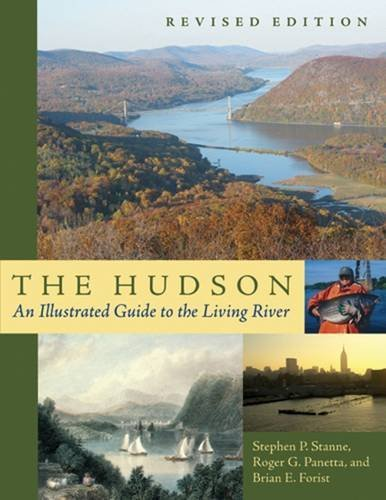 The Hudson an Illustrated Guide to the Living River