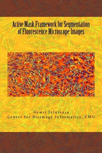 Active Mask Framework For Segmentation Of Fluorescence Microscope Images