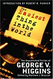 img - for The Easiest Thing In the World: The Uncollected Fiction of George V. Higgins book / textbook / text book