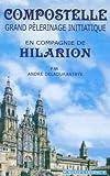 echange, troc André Deladurantaye, Sophie Mayot de Nancy - Compostelle Grand Pèlerinage initiatique : En compagnie de Hilarion (1Cédérom)