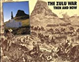 img - for Zulu War: Then and Now (After the Battle) book / textbook / text book
